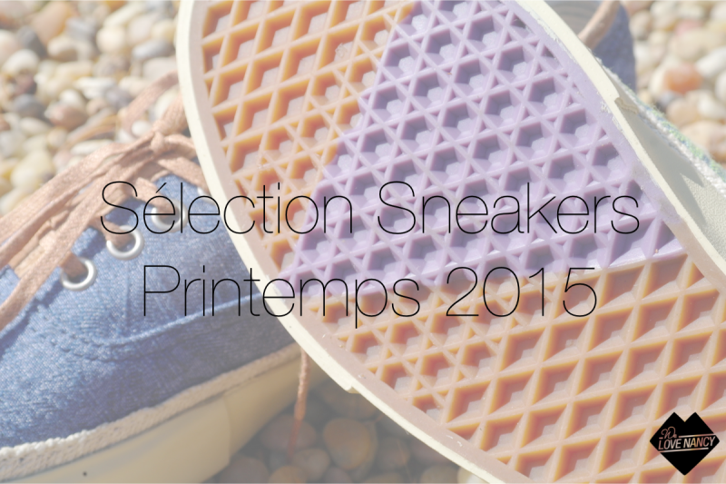 sneakers nancy selection 2015 printemps